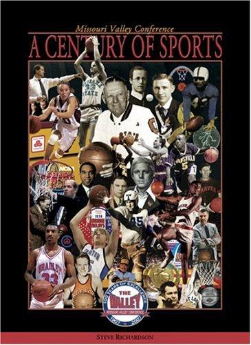 A Century of Sports: The Missouri Valley Conference, 1907-2007 PDF