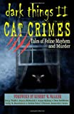 DARK THINGS II: Cat Crimes, Edited by Patty Henderson, 1468055488