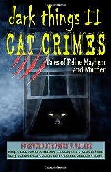 DARK THINGS II: Cat Crimes: Tales of Feline Mayhem and Murder