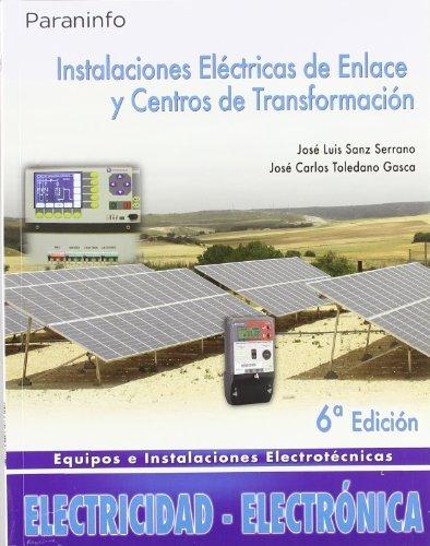 Descargar Libro Instalaciones Eléctricas De Enlace Y Centros De Transformación JosÉ Luis Sanz Serrano
