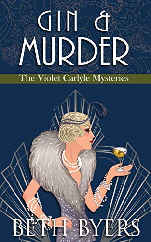 Gin & Murder: A Violet Carlyle Cozy Historical Mystery (The Violet Carlyle Mysteries Book 8) by [Byers, Beth]