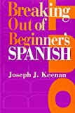: Breaking Out of Beginner's Spanish