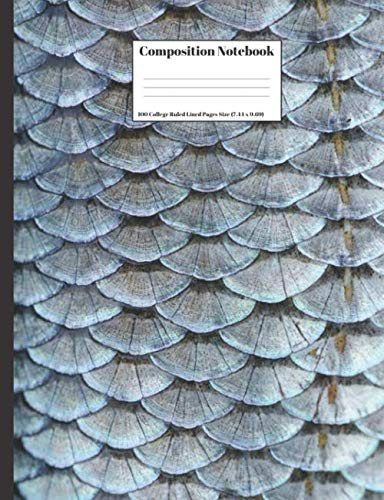 Composition Notebook: Fish Scales Texture Close Up Design Cover 100 College Ruled Lined Pages Size (7.44 x 9.69) (Close Reading Exercises For High School Students)