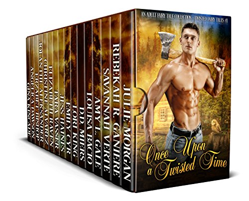 Once Upon a Twisted Time: A Twisted Fairy Tale Collection (Twisted Fairy Tales Book 1)