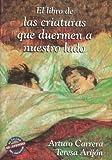 img - for El Libro de Las Criaturas Que Duermen a Nuestro Lado (Coleccion El Taller del Escritor) (Spanish Edition) book / textbook / text book
