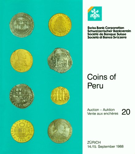 Coins of Peru: Auction 20, 14./15. September - Catalogue American Swiss