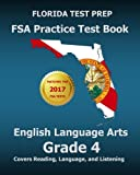 FLORIDA TEST PREP FSA Practice Test Book English Language Arts Grade 4: Covers Reading, Language, and Listening