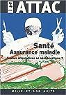 Menaces sur l'assurance maladie par Attac