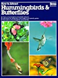 img - for How to Attract Hummingbirds & Butterflies book / textbook / text book