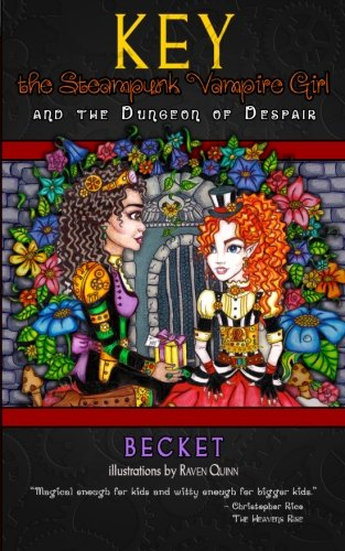 Key the Steampunk Vampire Girl - Book One: and the Dungeon of Despair (Volume 1)