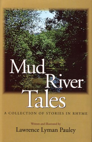 Mud River Tales : A Collection of Stories in Rhyme