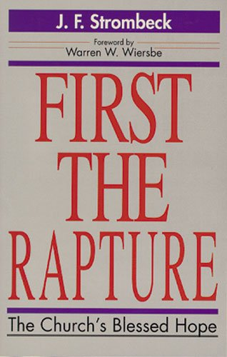 First the Rapture: The Church's Blessed Hope