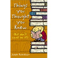 Things You Thought You Knew: (but Don't Count on it!)