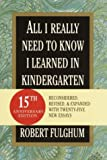 All I Really Need to Know I Learned in Kindergarten, Robert Fulghum, 0375432884