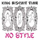 King Biscuit Time - No Style