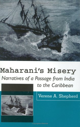 Download Maharani's Misery: Narratives of a Passage from India to the Caribbean PDF