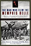 The Man Who Flew the Memphis Belle, Robert Morgan and Ron Powers, 0451205944