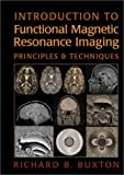 Introduction to Functional Magnetic Resonance Imaging, Richard B. Buxton, 0521581133