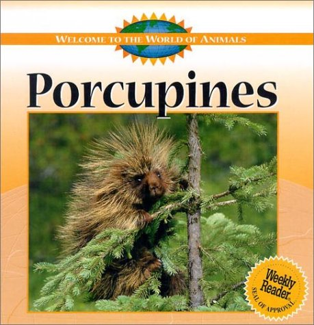 Download Porcupines (Welcome to the World of Animals) pdf epub