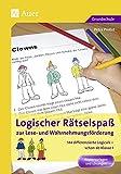 Logischer Rätselspaß zur Lese- und Wahrnehmungsförderung: Materialien zur Lese- und Wahrnehmungsförderung, 144 differenzierte Logicals für die ganze Klasse