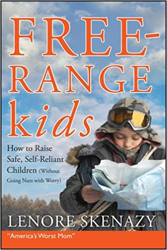 free range kids how to raise safe self reliant children without going nuts with worry lenore skenazy 0783324894035 books amazonca - Free Children Images