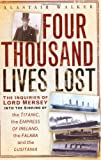 Four Thousand Lives Lost, Alastair Walker, 0752465716