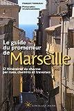 LE GUIDE DU PROMENEUR DE MARSEILLE