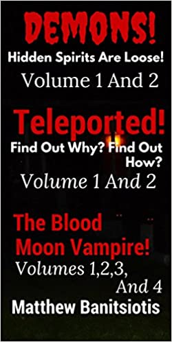 Read online Demons! Vol-1-2 Teleported Vol-1-2 The Blood Moon Vampire! Vol-1-2-3-4 PDF, azw (Kindle)