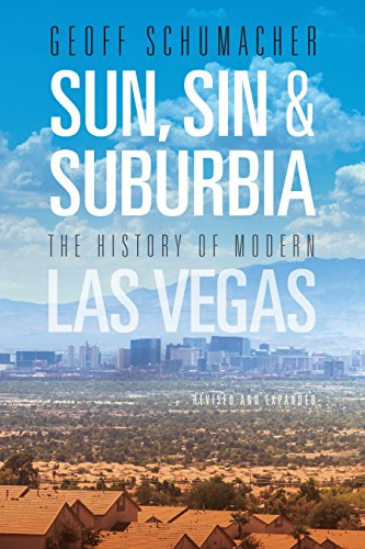 (Sun, Sin & Suburbia: The History of Modern Las Vegas, Revised and)