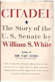 Citadel the Story of the Us Senate