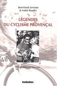 Légendes du cyclisme provençal par André Baudin