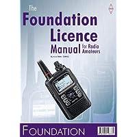 Foundation Licence Manual: for Radio Amateurs