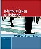 Industries Careers for Undergrads, WetFeet, 1582074291