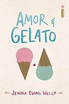 Amor & gelato (Portuguese Edition) by [Welch, Jenna Evans]