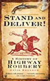 """""""Stand and Deliver! - A History of Highway Robbery"""" av David Brandon"""