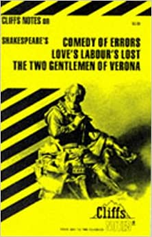 Shakespeare's Comedy of Errors, Love's Labour's Lost and the Two Gentlemen of Verona (Cliffs Notes)