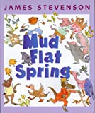 Mud Flat Spring, James Stevenson, 0688157726
