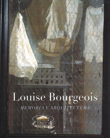 Descargar Libro Louise Bourgeois, Memoria Y Arquitectura: Memoria Y Architectura Louise Bourgeois