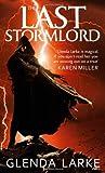 """""""The Last Stormlord (Stormlord Trilogy)"""" av Glenda Larke"""