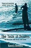 The Taste of Dreams, Vanora Bennett, 0755300645