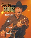 Garth Brooks: Hitting the High Notes