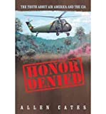 Honor Denied: The Truth about Air America and the CIA (Hardback) - Common