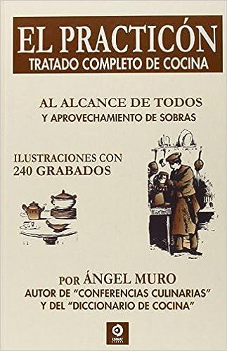 El Practicón. Tratado Completo De Cocina (gastronomia (edimat)) por Ángel Muro epub