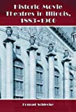 Historic Movie Theatres in Illinois, 1883-1960, Konrad Schiecke, 0786423080