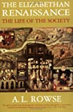 Front cover for the book The Elizabethan Renaissance: The Life of the Society by A. L. Rowse