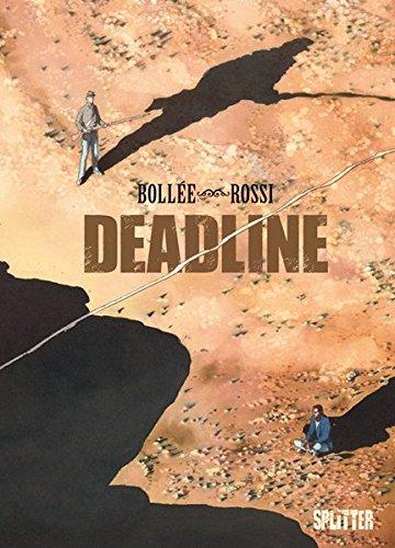 Deadline Gebundenes Buch – 1. Juli 2014 Laurent-Frédéric Bollée Christian Rossi Splitter-Verlag 3868697330