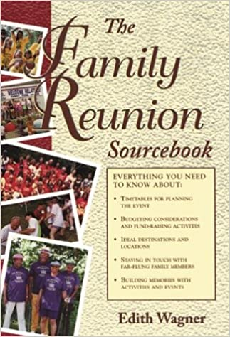 The Family Reunion Sourcebook: Edith Wagner: 9780737301007: Amazon.com:  Books  Family Reunion Flyer