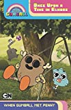 Once Upon a Time in Elmore: When Gumball Met Penny (The Amazing World of Gumball) by Wrigley Stuart (2015-02-24)