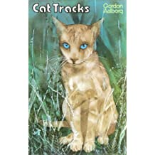 CAT TRACKS (An epic of Feline Survival)