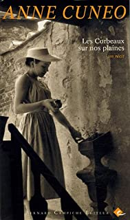 Les corbeaux sur nos plaines : un récit, Cuneo, Anne